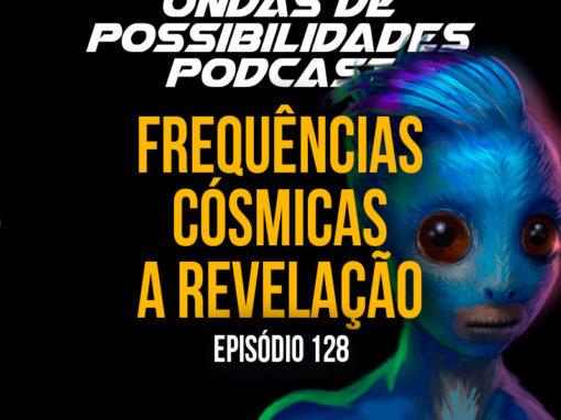Ondas de Possibilidades Podcast – Episódio 128