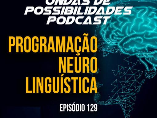 Ondas de Possibilidades Podcast – Episódio 129