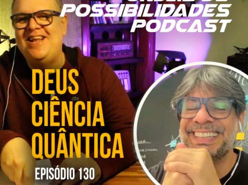Ondas de Possibilidades Podcast – Episódio 130