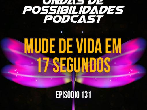 Ondas de Possibilidades Podcast – Episódio 131