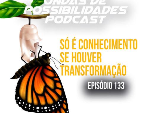 Ondas de Possibilidades Podcast – Episódio 133