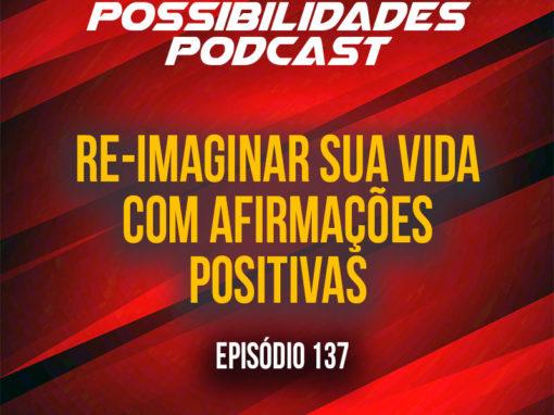 Ondas de Possibilidades Podcast – Episódio 137